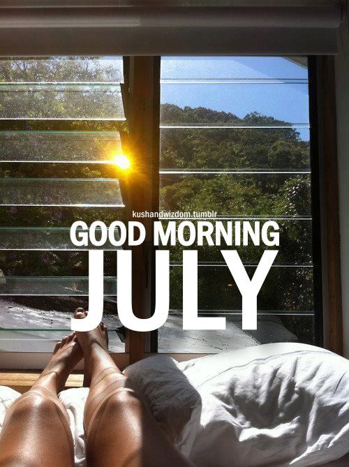 Good Morning July Pictures Photos And Images For