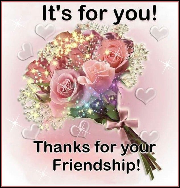 It S For You Thanks For Your Friendship Pictures Photos