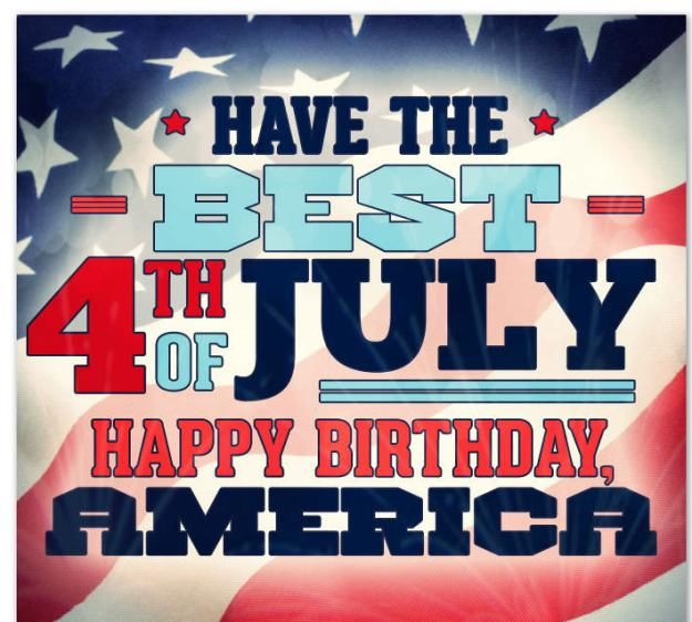 Have The Best 4th Of July Happy Birthday America Pictures Photos