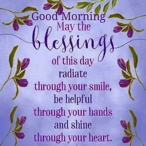 Good Morning May The Blessings Of This Day Radiate
