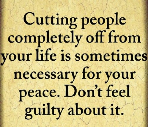 Cutting People Completely Off From Your Life Is Sometimes