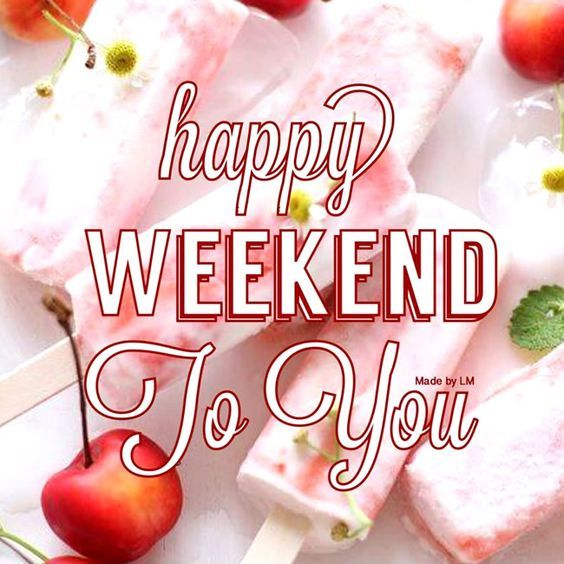 Happy Weekend De