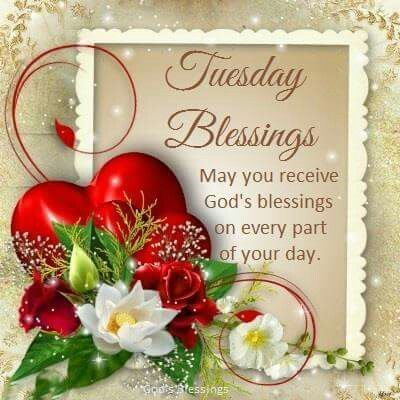 Tuesday Blessings, May You Receive God's Blessings