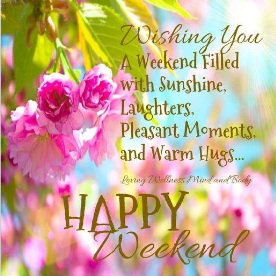 Wishing You A Great Weekend Quotes: Wishing You A Happy Weekend Pictures, Photos, And Images
