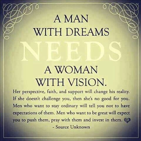 d2949ea066fa A Man With Dreams Needs A Woman With Vision Pictures