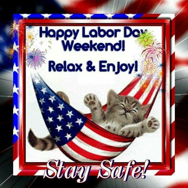 Happy Labor Day Weekend! Stay Safe! Pictures, Photos, and Images for Facebook, Tumblr, Pinterest, and Twitter