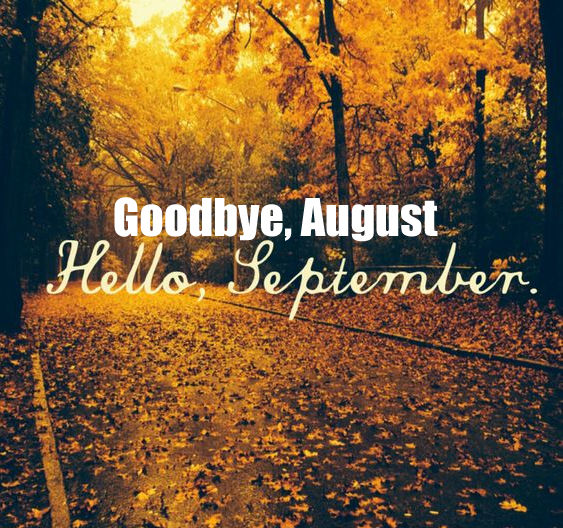 Hello September Quotes: Goodbye August, Hello September Pictures, Photos, And