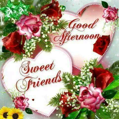 good afternoon sweet friends pictures photos and images