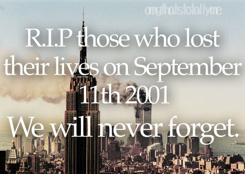 RIP Thosw Who Lost Their Lives On September 11th 2001. We