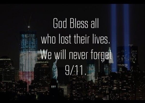 God Bless All Who Lost Their Live. We Will Never Forget 9