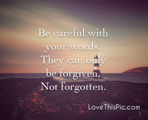 Be Careful With Your Words Pictures Photos And Images For Facebook Tumblr Pinterest And Twitter