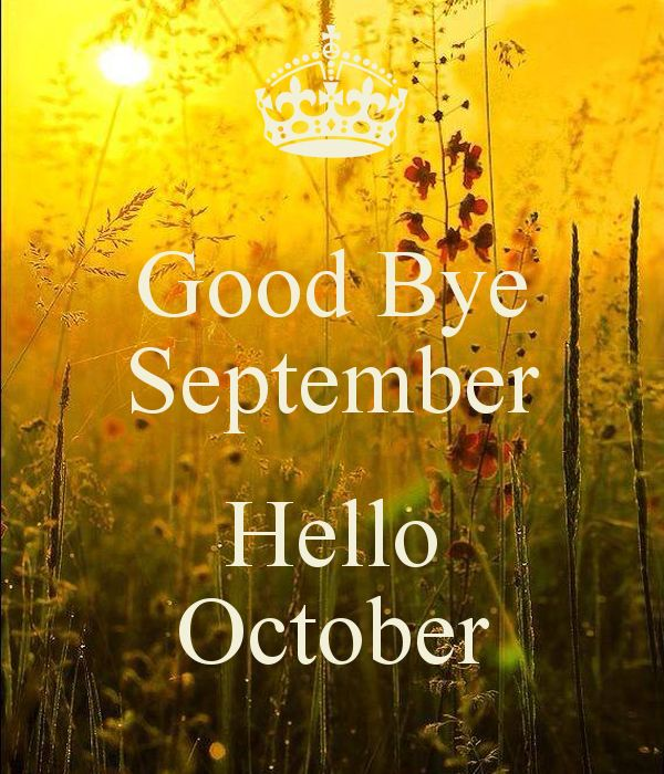 Goodbye September Hello October Pictures Photos And