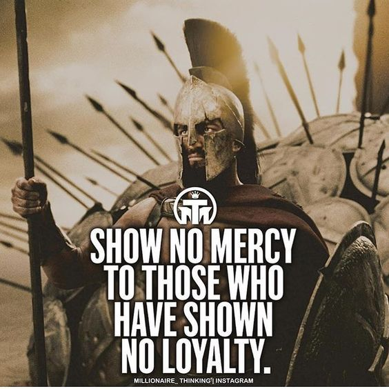 Show No Mercy To Those Who Have Shown No Loyalty Pictures ...