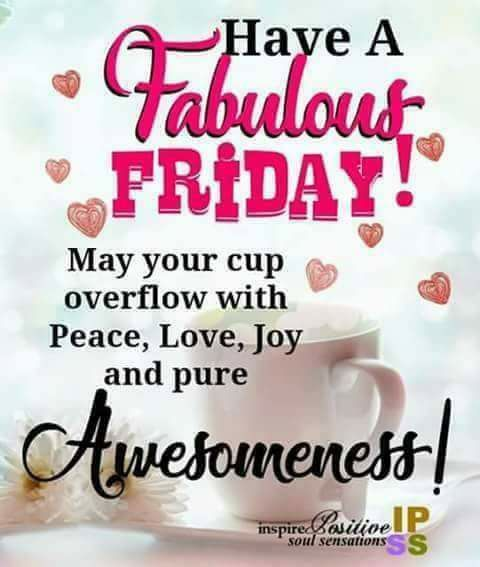 Have A Fabulous Friday Pictures Photos And Images For