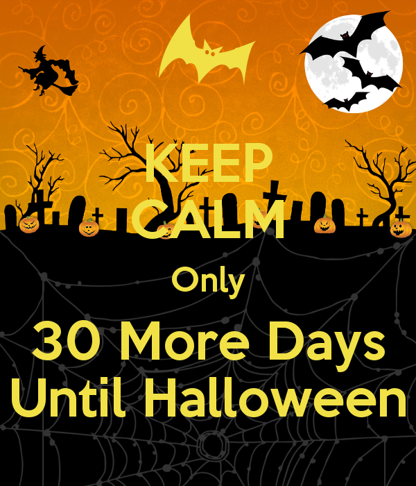 Keep Calm Only 30 More Days Until Halloween Pictures, Photos, and ...