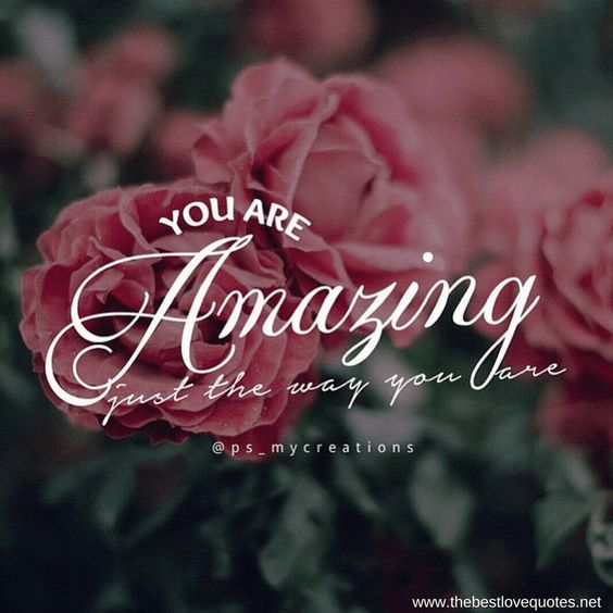 You Are Amazing Just The Way You Are Pictures, Photos, and ...  You Are Amazing...