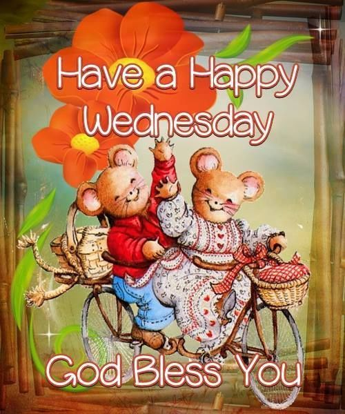 have a happy wednesday god bless you pictures photos and