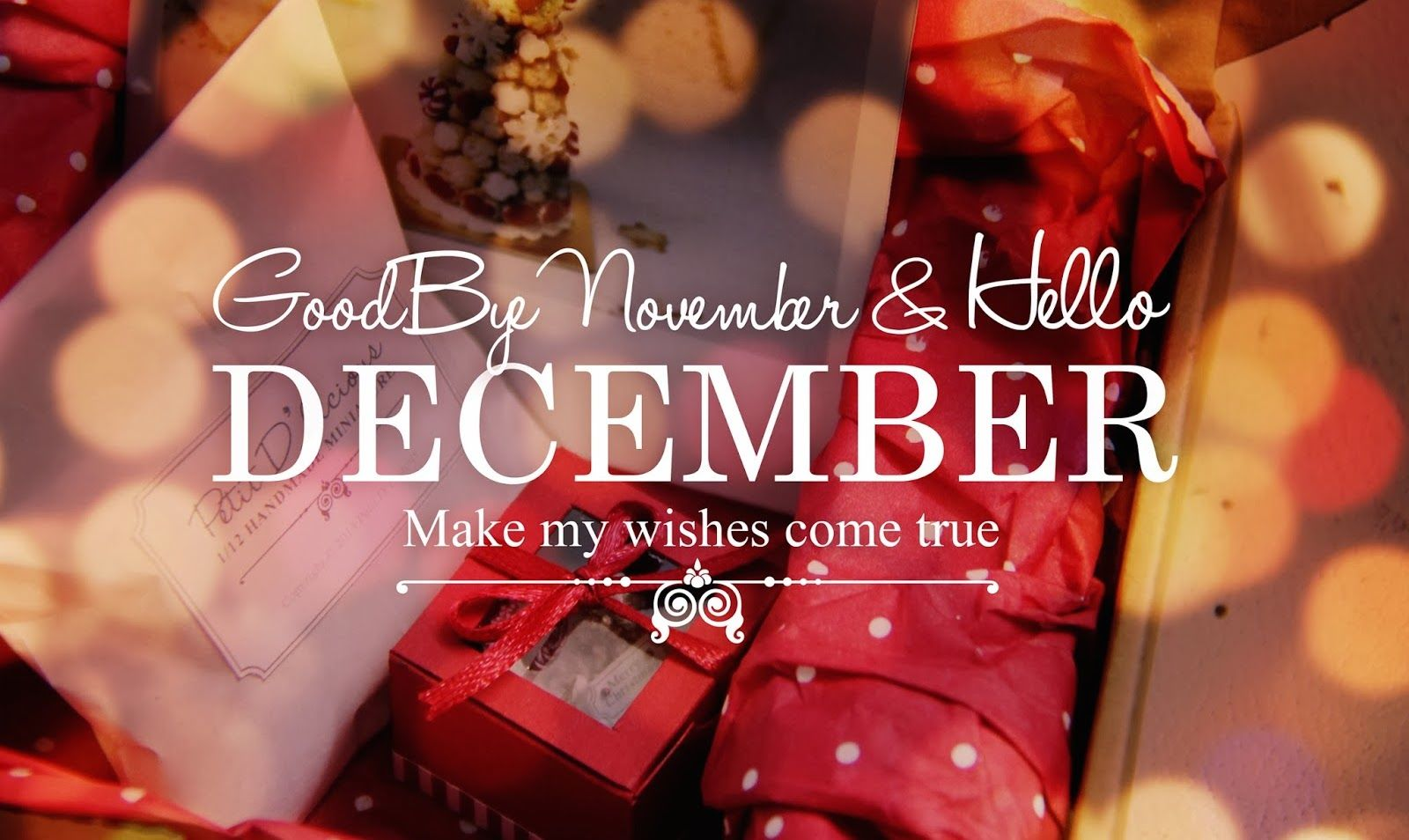 Goodbye November Hello December Make My Wishes Come True