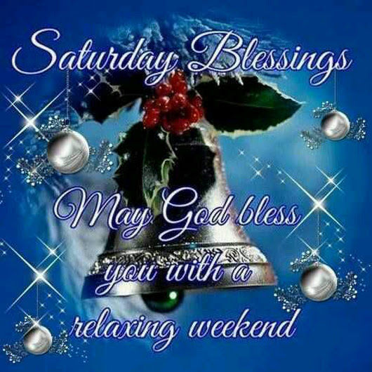 Saturday Blessings May God Bless You With A Relaxing