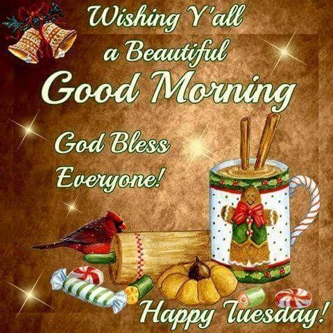Wishing Yall A Beautiful Good Morning, God Bless Everyone! Happy Tuesday