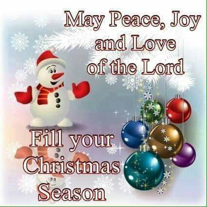 May Peace, Joy And Love Of The Lord Fill Your Christmas Season ...