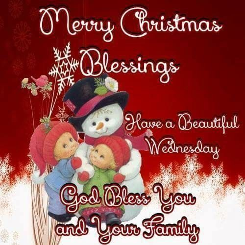 Merry Christmas Blessings, Have A Beautiful Wednesday Pictures ...