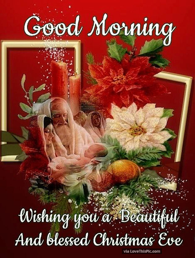 Good Morning Wishing You A Beautiful And Blessed Christmas ...