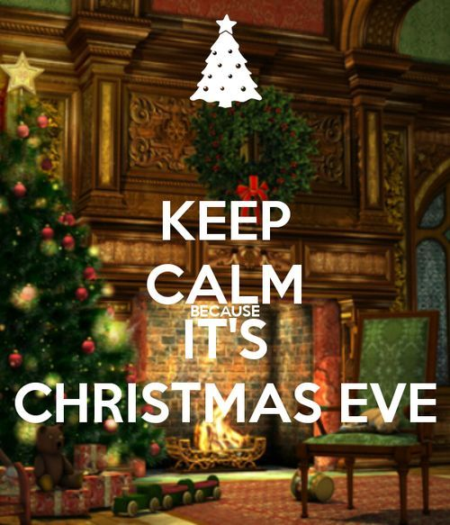 Christmas Eve Quotes Tumblr: Keep Calm Because It's Christmas Eve Pictures, Photos, And