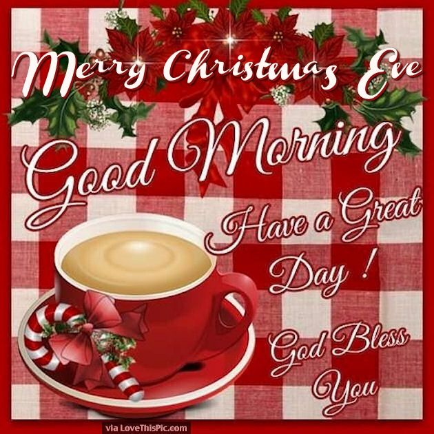 Merry Christmas Eve Good Morning Pictures Photos And