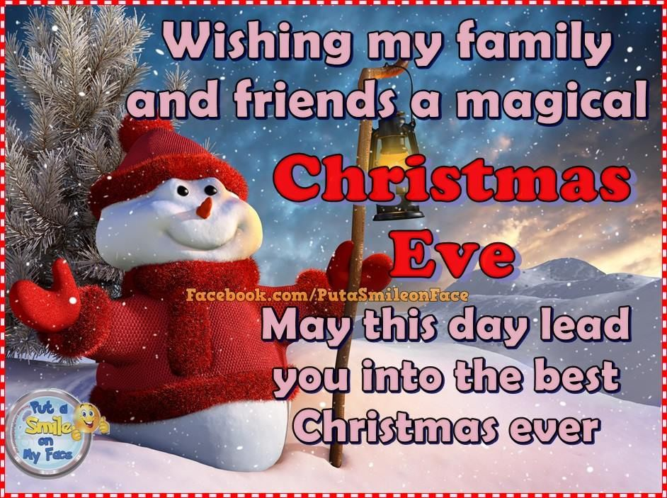 wishing my family and friends a magical christmas eve may this day lead you into the best christmas ever - The Best Christmas Ever