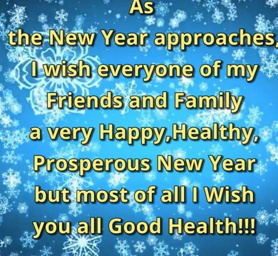 as the new year approaches i wish every one of my friends a happy new year and good health