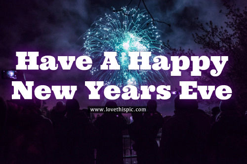 Have A Happy New Years Eve Pictures, Photos, and Images ...