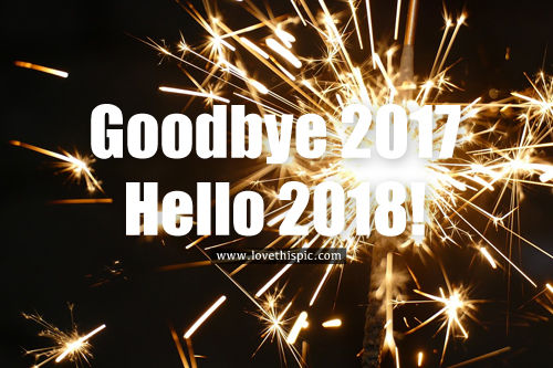 Goodbye 2017, Hello 2018 Pictures, Photos, and Images for ...