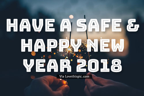 Have A Safe & Happy New Year 2018 Pictures, Photos, and