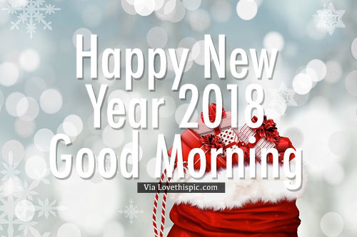 happy new year 2018 good morning