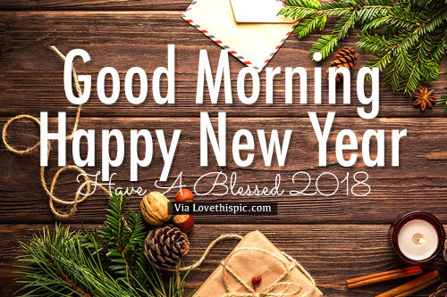good morning happy new year have a blessed 2018