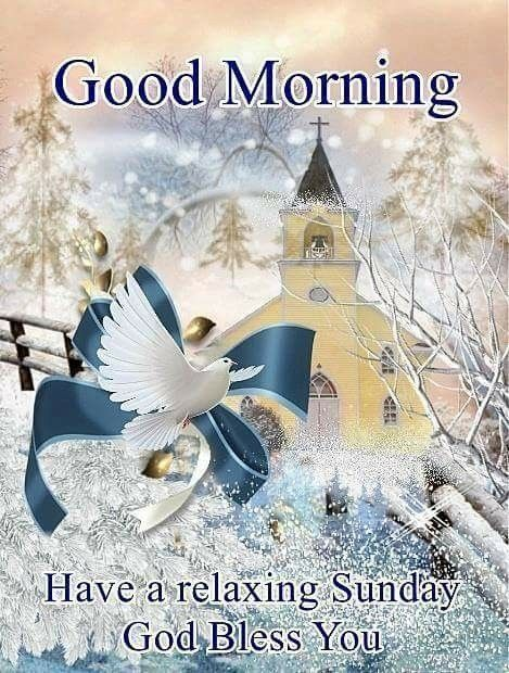 Good Morning Sunday God Photos : Good morning have a relaxing sunday god bless you