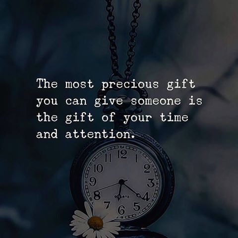 The Most Precious Gift You Can Give Someone Is The Gift Of