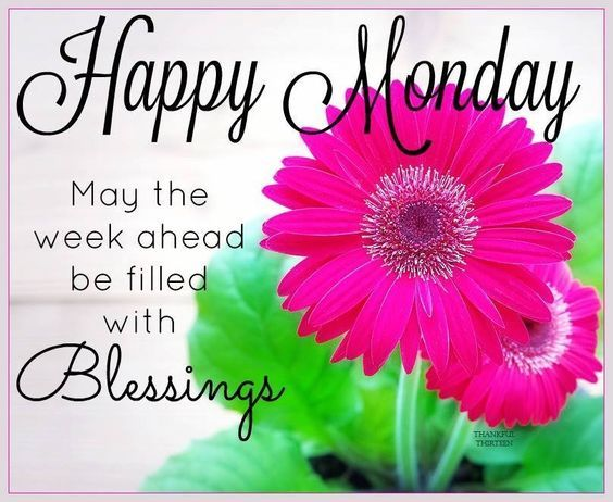 Happy Monday May Your Week Be Filled With Blessings