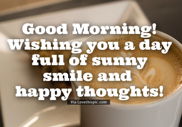 Good Morning! Wishing You A Day Full Of Sunny Smile And
