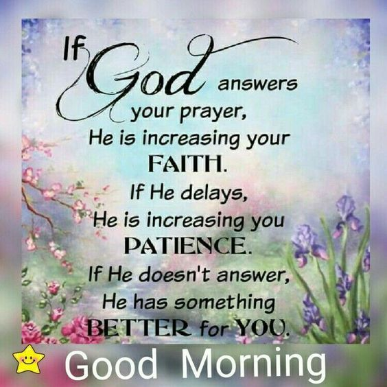 Christian Positive Morning Quotes: If God Answers Your Prayer, He Is Increasing Your Faith