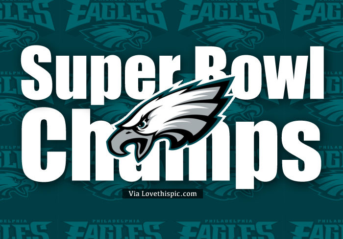 Eagles Super Bowl Champs Pictures Photos And Images For Facebook Tumblr Pinterest And Twitter