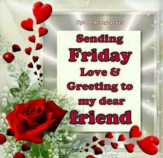 Greeting to my dear friend friday love pictures photos and images greeting to my dear friend friday love m4hsunfo