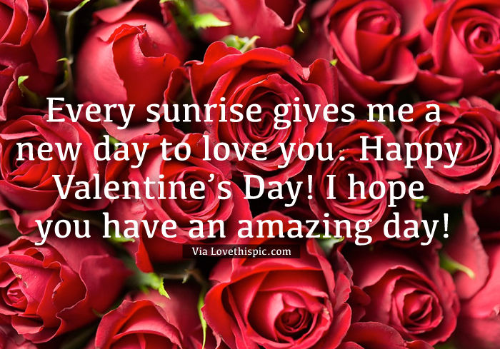 every sunrise gives me a new day to love you happy valentine s day