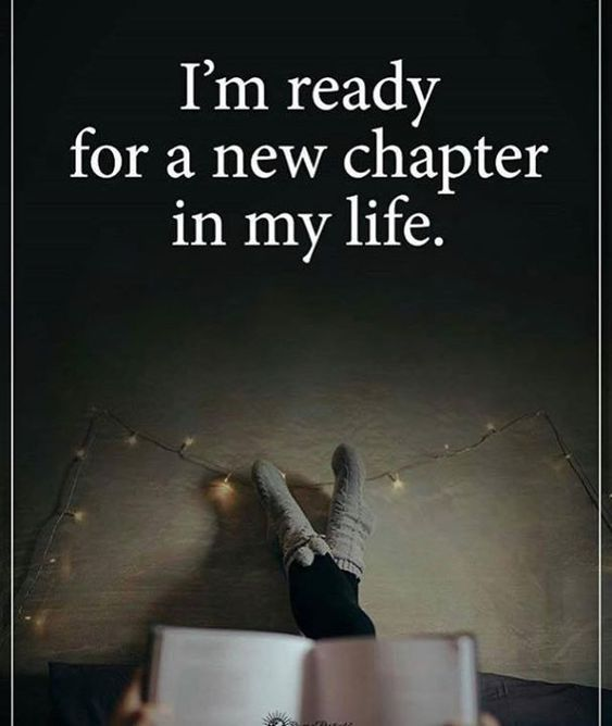 Inspirational Quotes About Starting A New Chapter In Life: I'm Ready For A New Chapter In My Life Pictures, Photos
