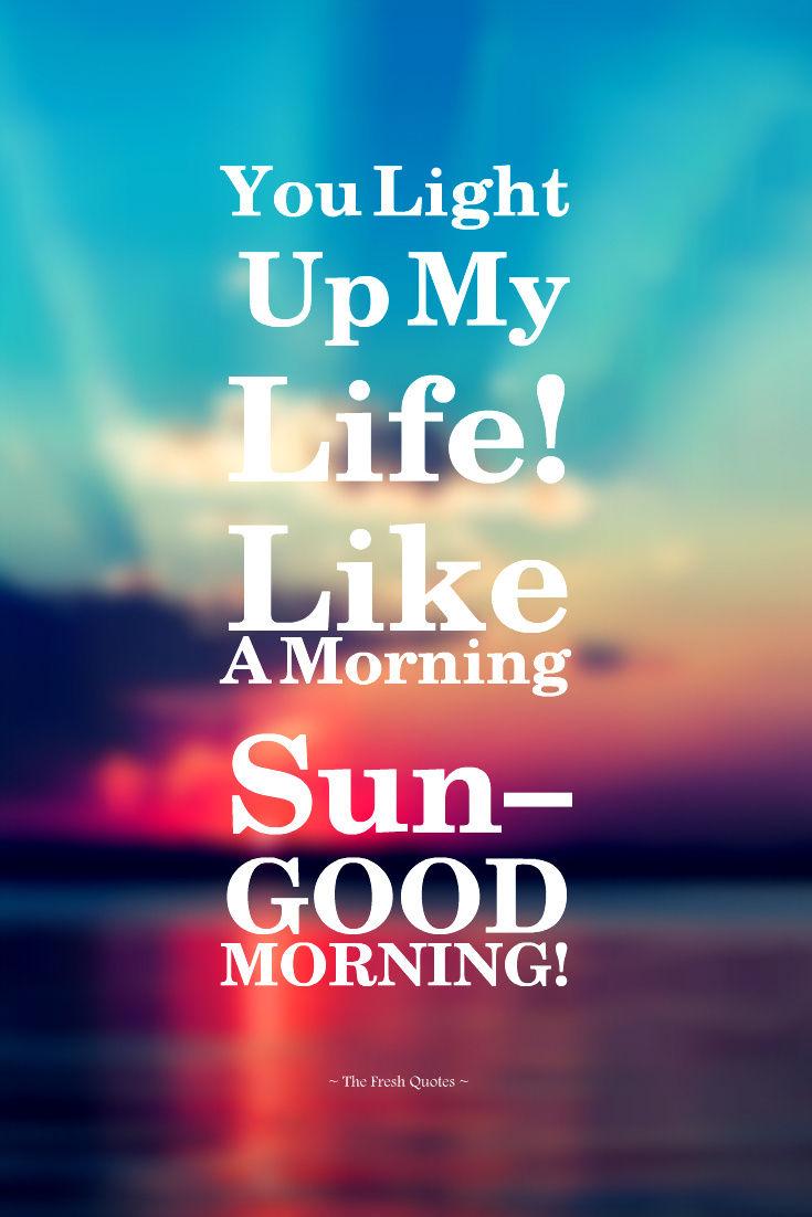 you light up my life like a morning sun good morning