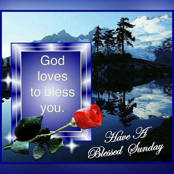 God Loves To Bless You, Have A Blessed Sunday Pictures