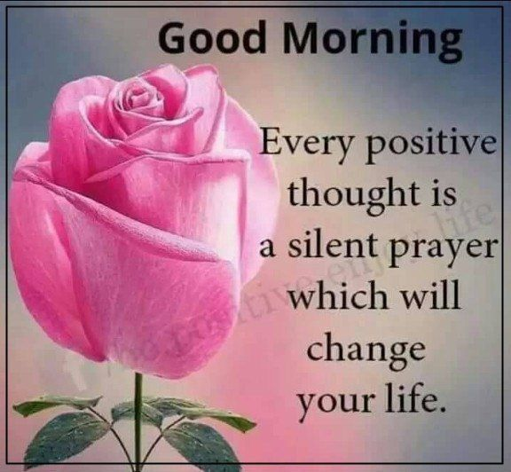 Positivity Can Changeyour Life: Every Positive Thought Is A Silent Prayer Which Will