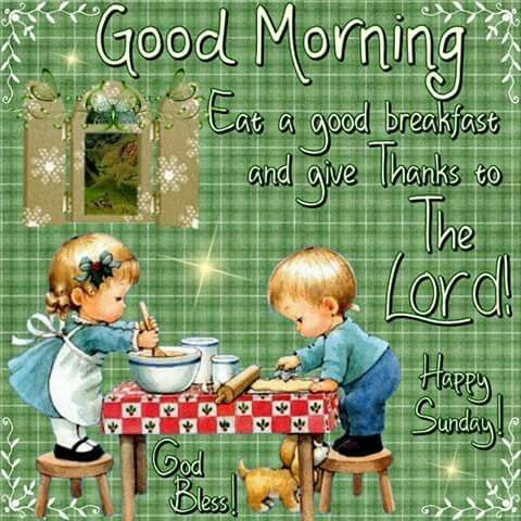 Eat A Good Breakfast And Give Thanks To The Lord, Happy