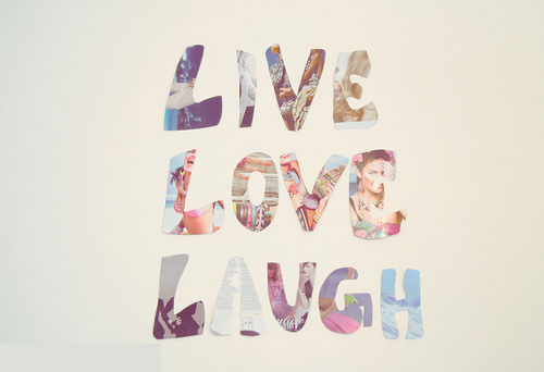 Live Love Laugh Pictures Photos And Images For Facebook